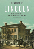 Memories of Lincoln: and the Splintering of American Political Thought